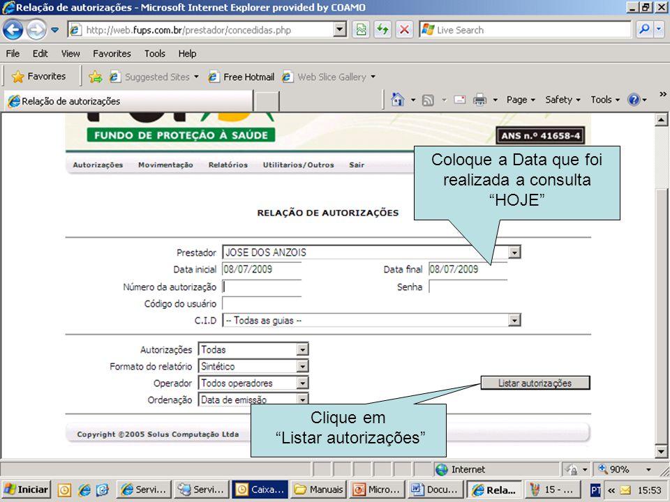 Coloque a Data que foi realizada a consulta HOJE