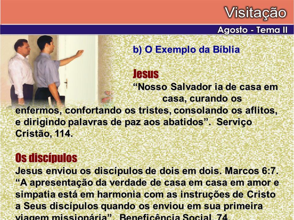 Os discípulos b) O Exemplo da Bíblia Jesus