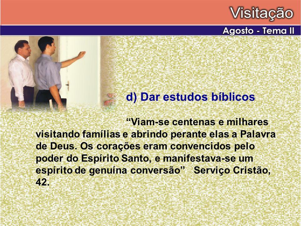 d) Dar estudos bíblicos