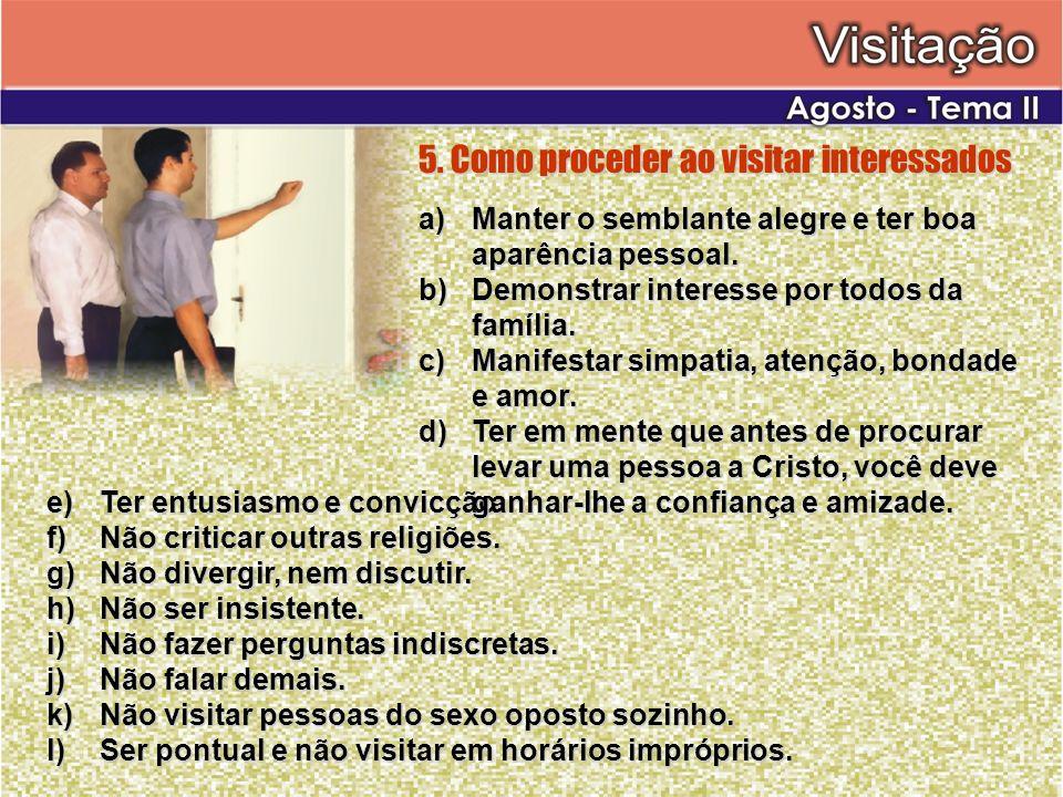 5. Como proceder ao visitar interessados
