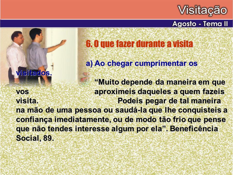 6. O que fazer durante a visita