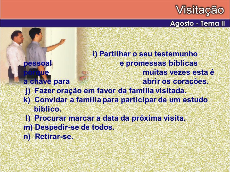 i) Partilhar o seu testemunho pessoal. e promessas bíblicas porque