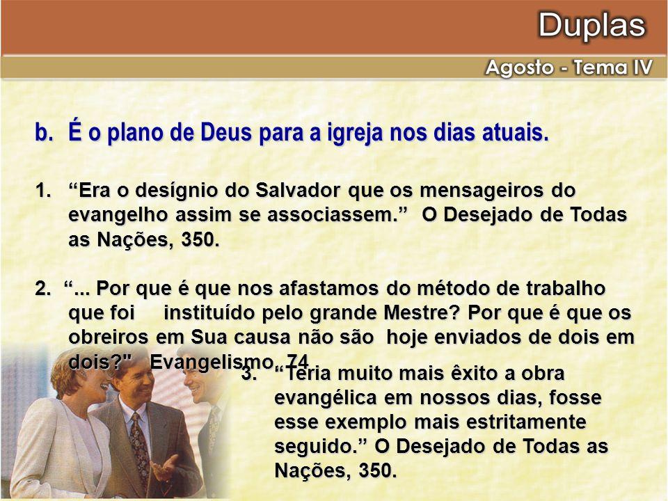 b. É o plano de Deus para a igreja nos dias atuais.