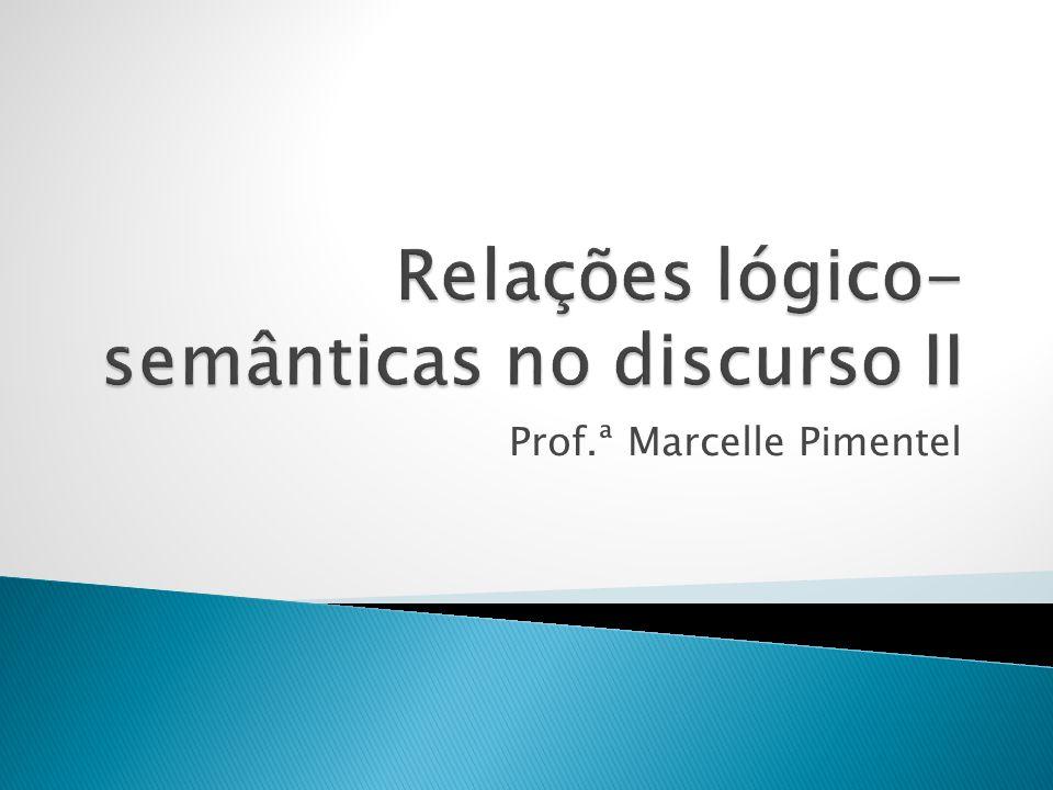 Relações lógico-semânticas no discurso II