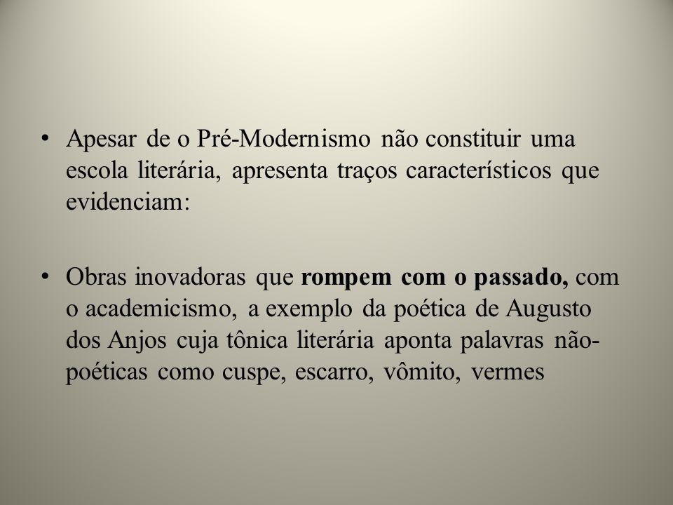 Apesar de o Pré-Modernismo não constituir uma escola literária, apresenta traços característicos que evidenciam:
