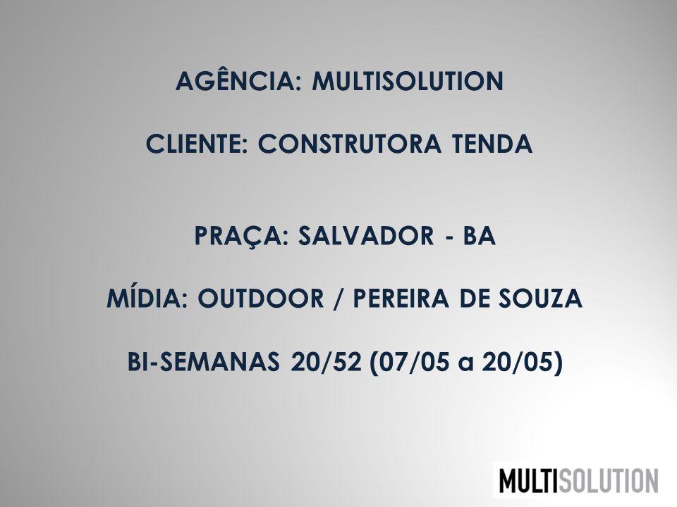 AGÊNCIA: MULTISOLUTION CLIENTE: CONSTRUTORA TENDA