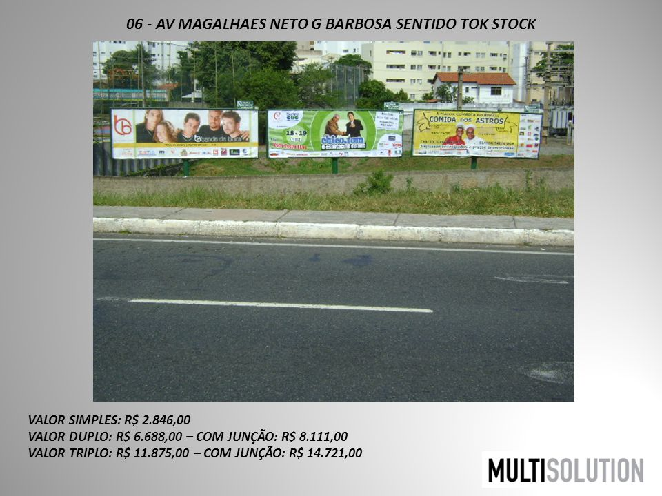 06 - AV MAGALHAES NETO G BARBOSA SENTIDO TOK STOCK