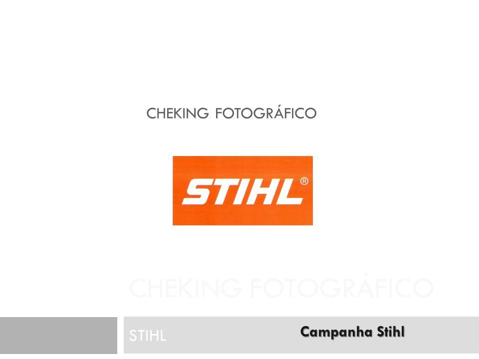 CHEKING FOTOGRÁFICO Cheking Fotográfico STIHL Campanha Stihl