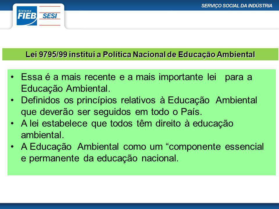 Lei 9795/99 institui a Política Nacional de Educação Ambiental