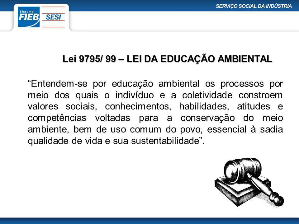 Lei 9795/ 99 – LEI DA EDUCAÇÃO AMBIENTAL