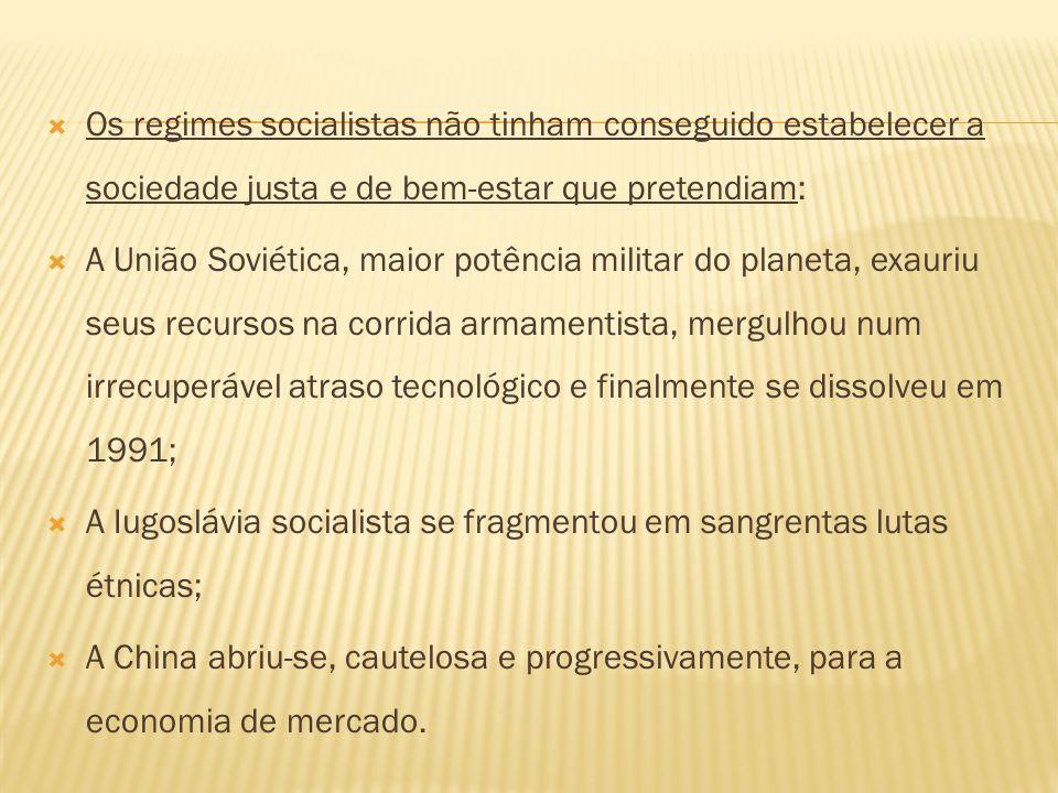 Os regimes socialistas não tinham conseguido estabelecer a sociedade justa e de bem-estar que pretendiam: