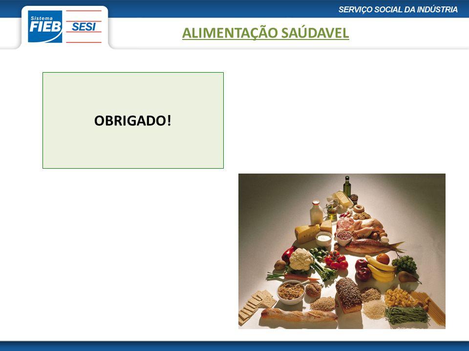 ALIMENTAÇÃO SAÚDAVEL OBRIGADO!