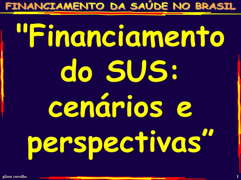 Financiamento do SUS: cenários e perspectivas