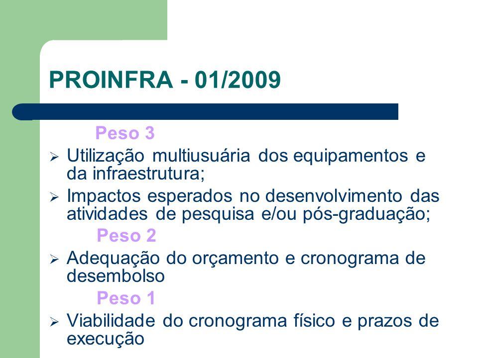 PROINFRA - 01/2009 Peso 3. Utilização multiusuária dos equipamentos e da infraestrutura;