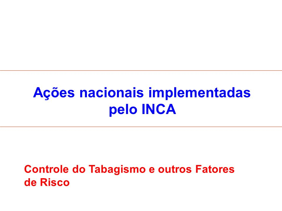 Ações nacionais implementadas pelo INCA