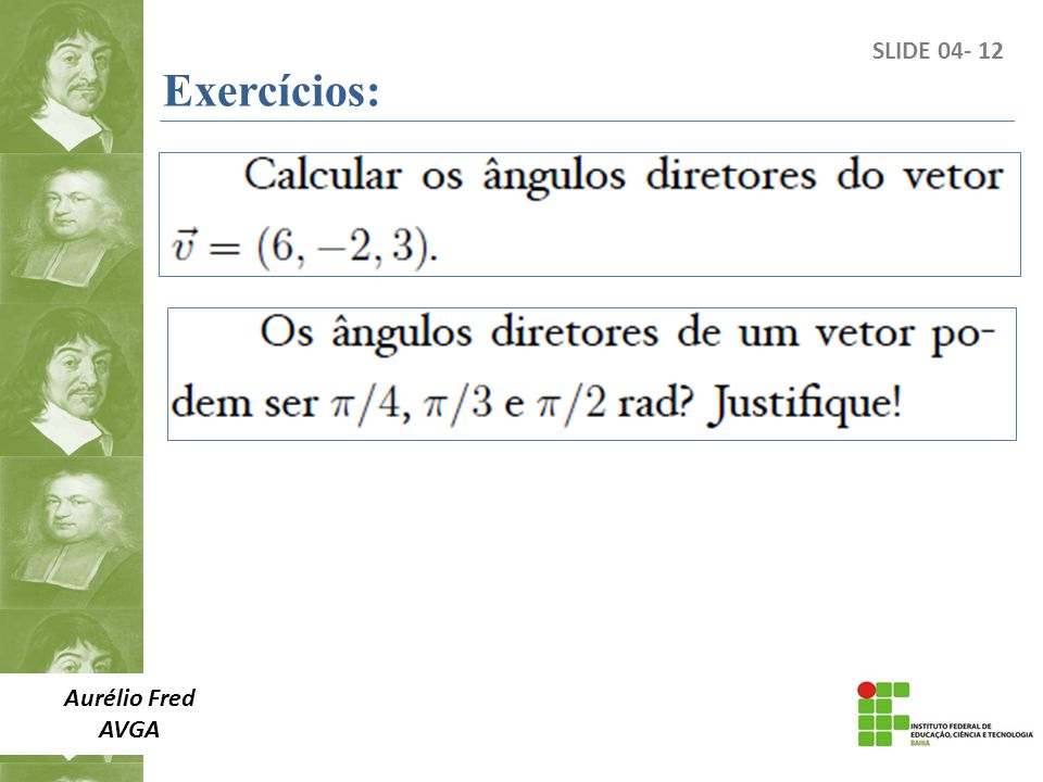 Exercícios: SLIDE 04- 12 Aurélio Fred AVGA