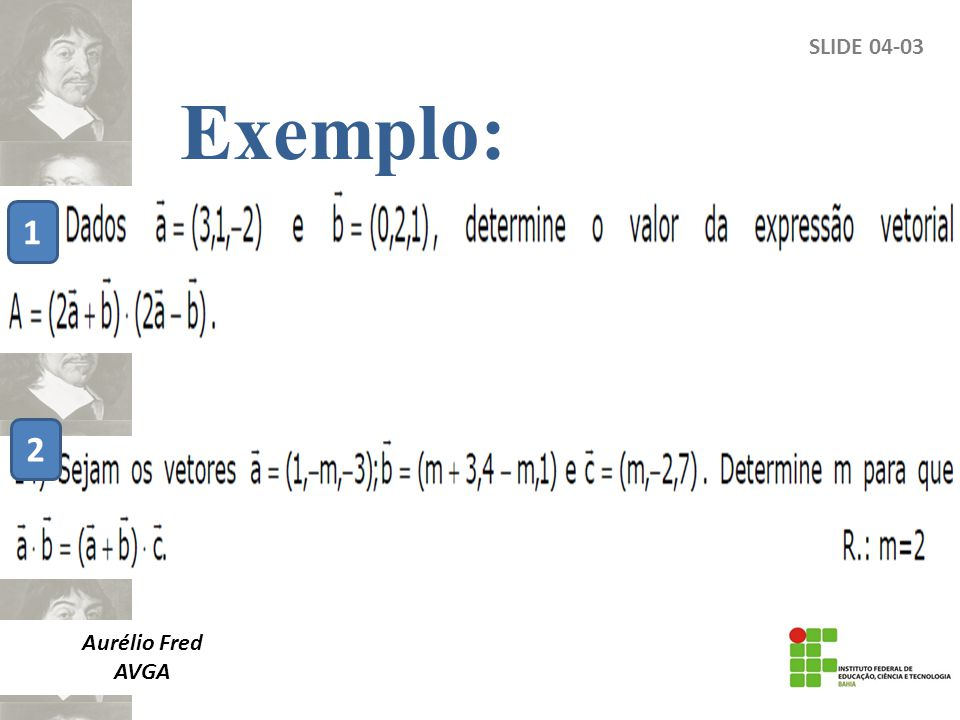 Exemplo: SLIDE 04-03 1 2 Aurélio Fred AVGA
