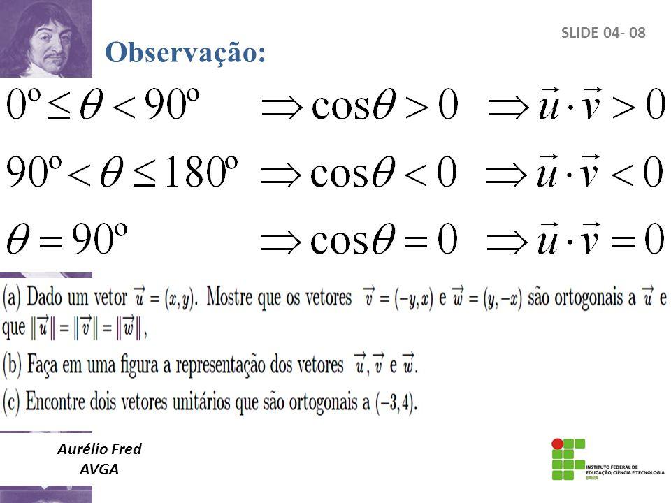 SLIDE 04- 08 Observação: Aurélio Fred AVGA