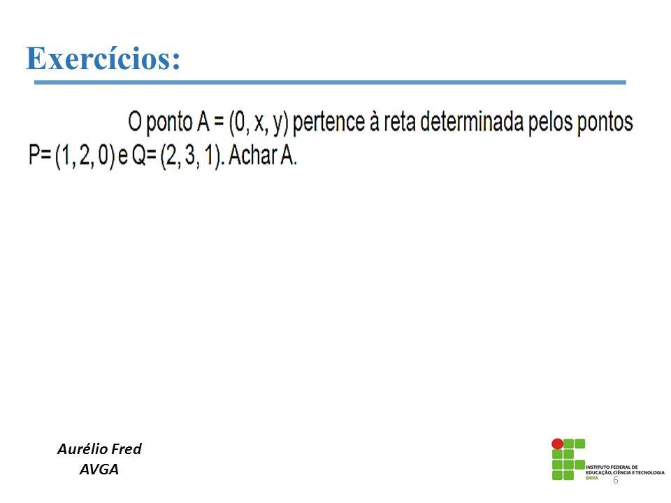 Exercícios: Aurélio Fred AVGA