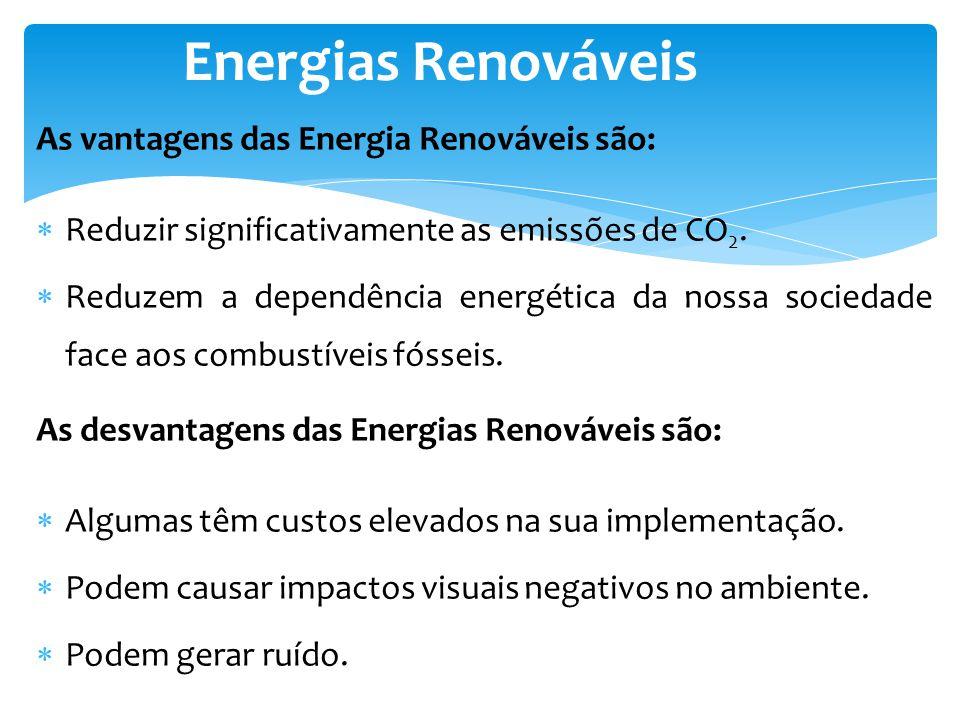 Energias Renováveis As vantagens das Energia Renováveis são: