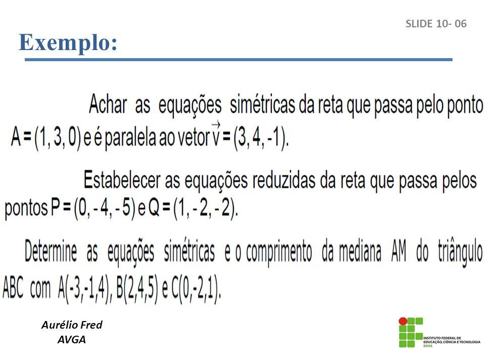 Exemplo: SLIDE 10- 06 Aurélio Fred AVGA
