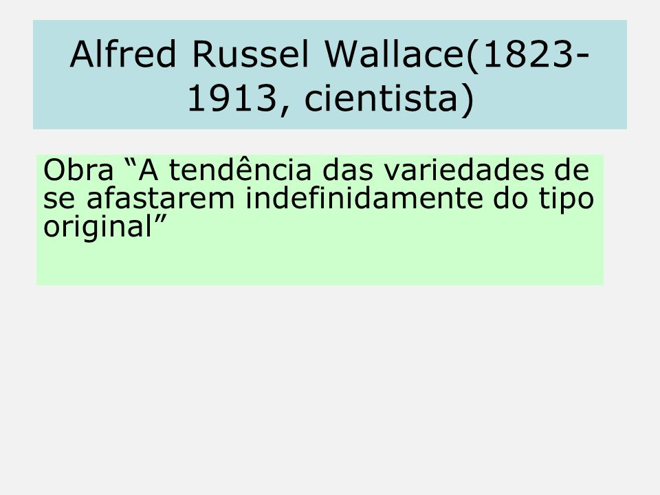 Alfred Russel Wallace(1823-1913, cientista)