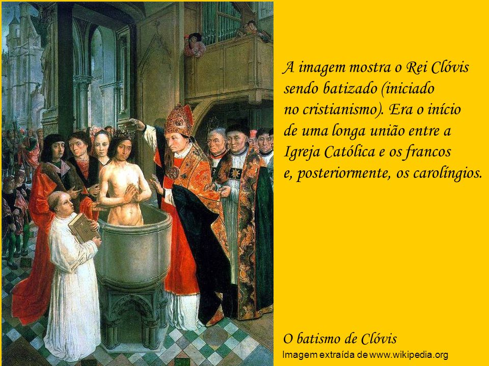 A imagem mostra o Rei Clóvis sendo batizado (iniciado