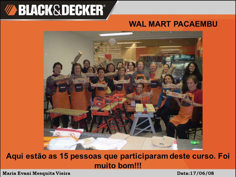 WAL MART PACAEMBU Aqui estão as 15 pessoas que participaram deste curso.