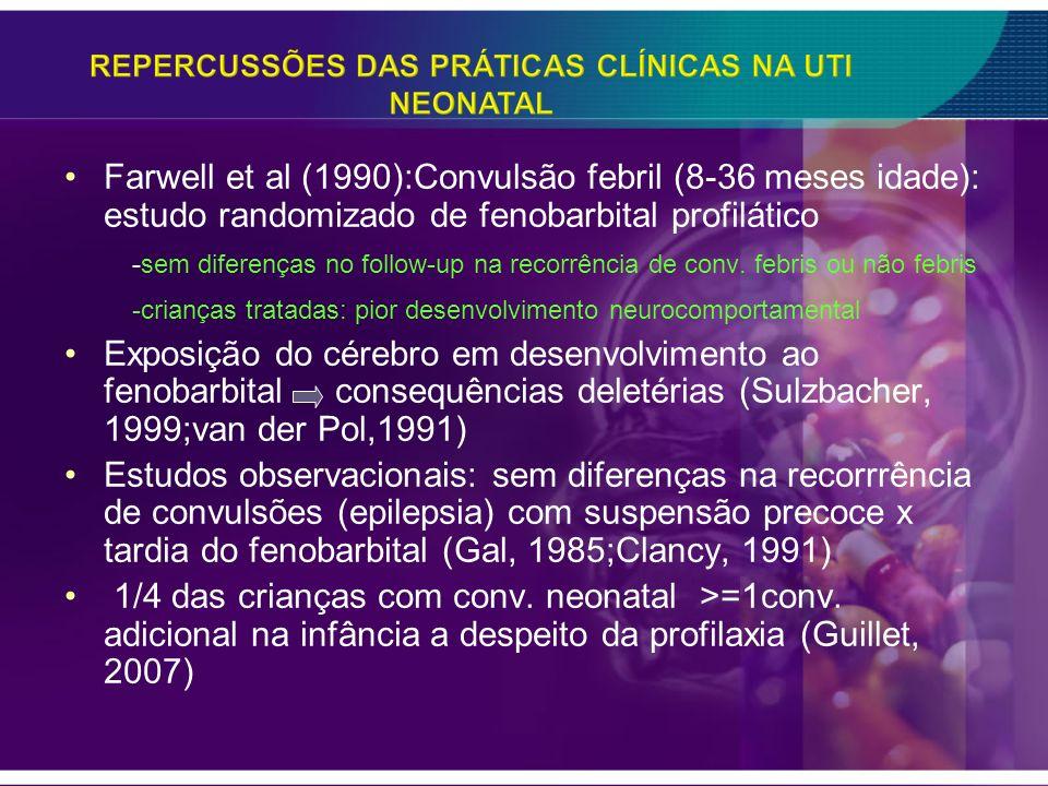 Farwell et al (1990):Convulsão febril (8-36 meses idade): estudo randomizado de fenobarbital profilático