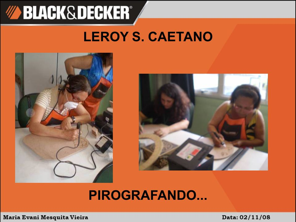 LEROY S. CAETANO PIROGRAFANDO...
