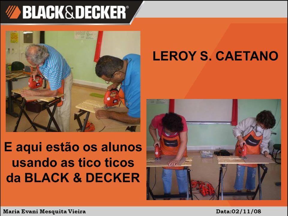 E aqui estão os alunos usando as tico ticos da BLACK & DECKER