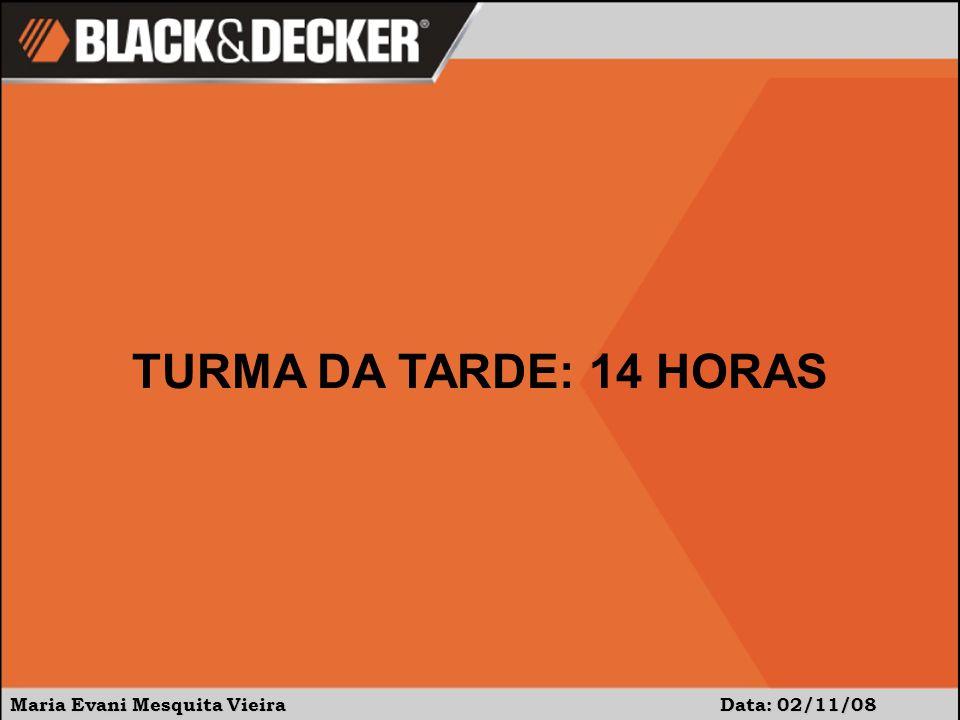 TURMA DA TARDE: 14 HORAS Maria Evani Mesquita Vieira Data: 02/11/08