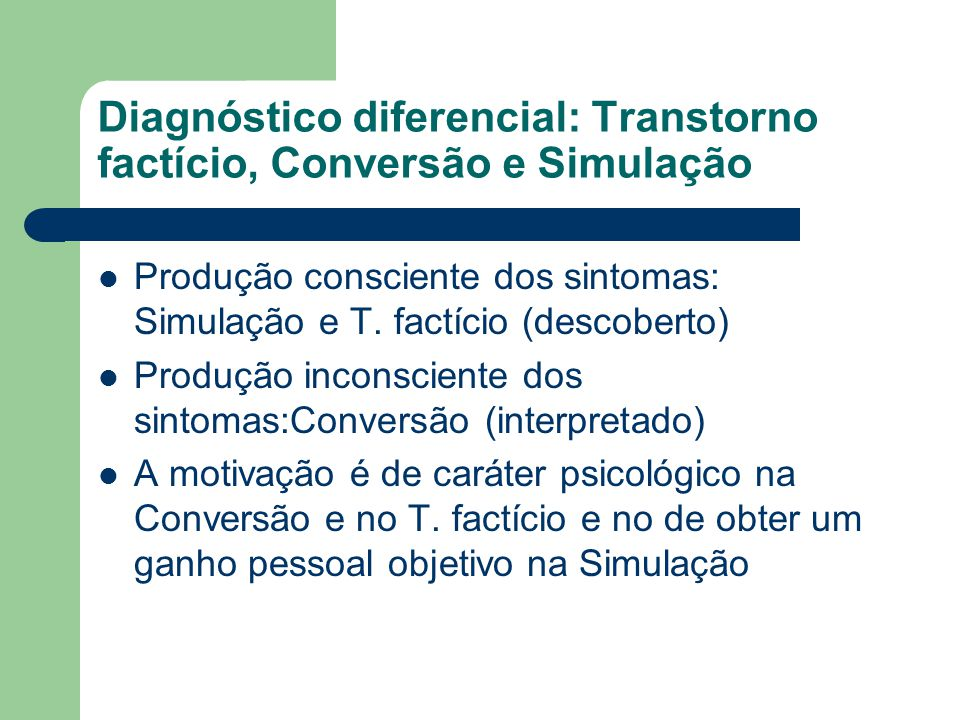Diagnóstico diferencial: Transtorno factício, Conversão e Simulação