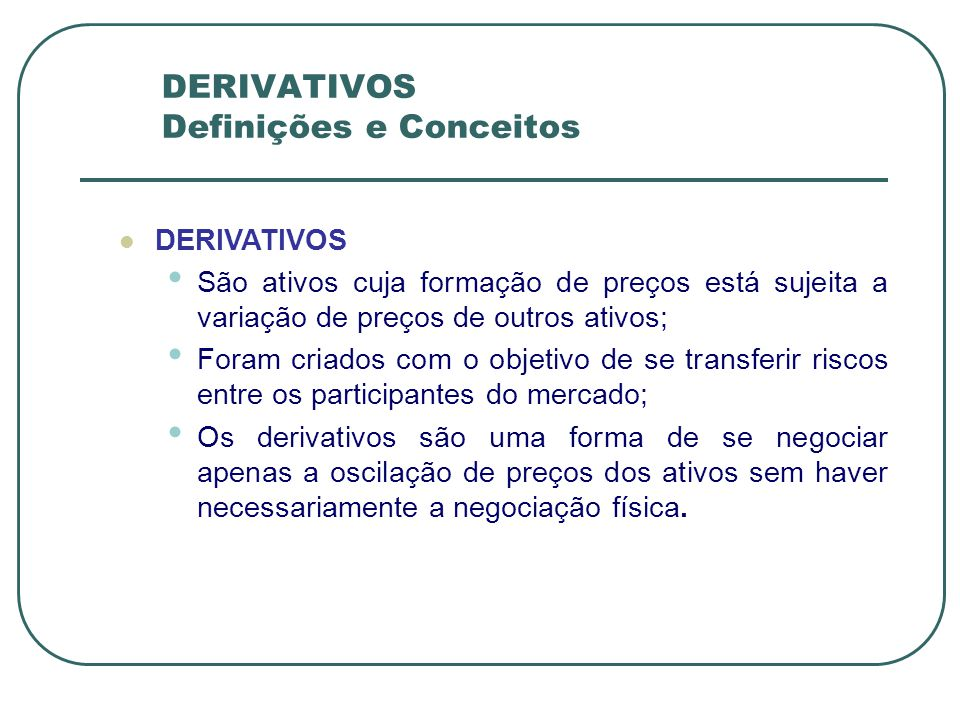 DERIVATIVOS Definições e Conceitos