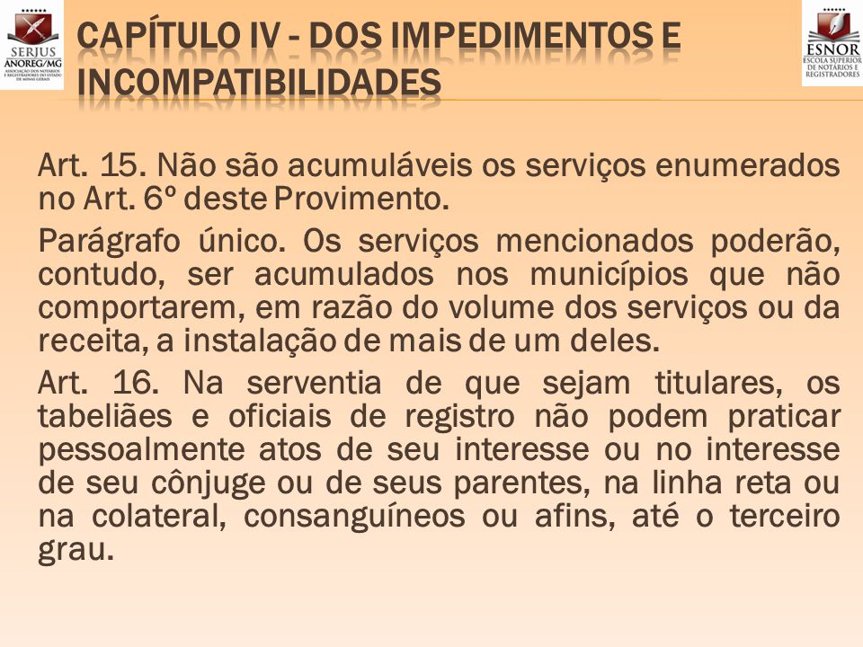 CAPÍTULO IV - DOS IMPEDIMENTOS E INCOMPATIBILIDADES