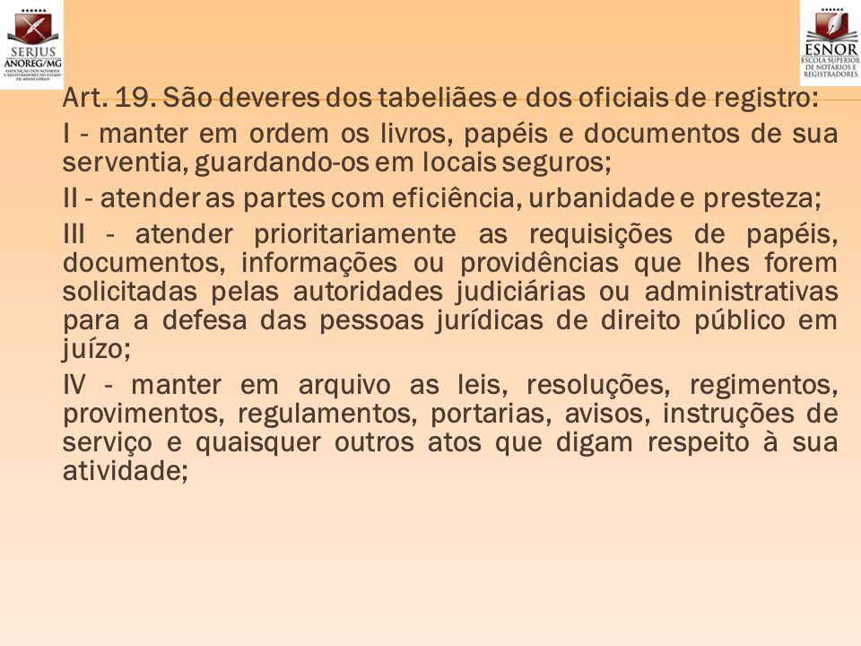 Art. 19. São deveres dos tabeliães e dos oficiais de registro: