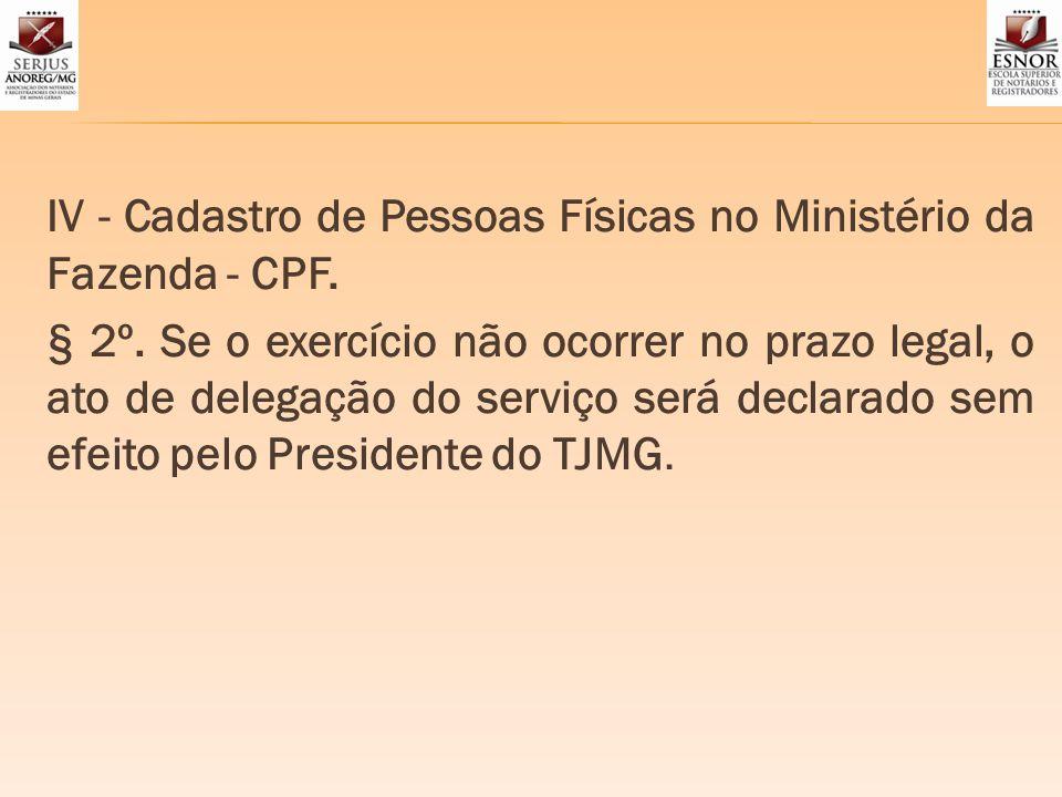 IV - Cadastro de Pessoas Físicas no Ministério da Fazenda - CPF.