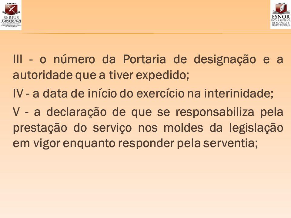 III - o número da Portaria de designação e a autoridade que a tiver expedido;