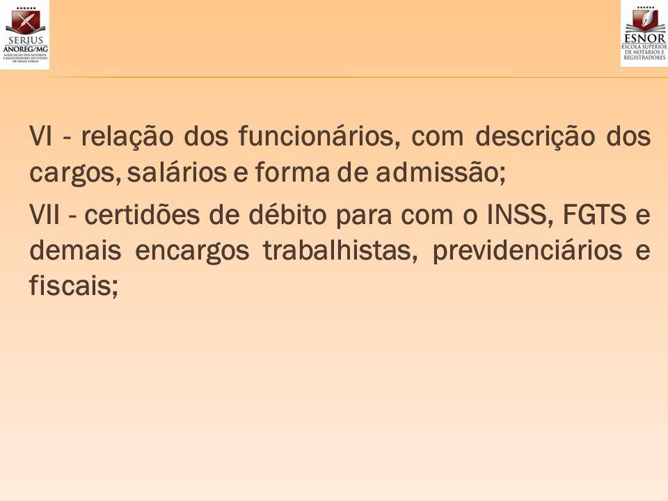 VI - relação dos funcionários, com descrição dos cargos, salários e forma de admissão;