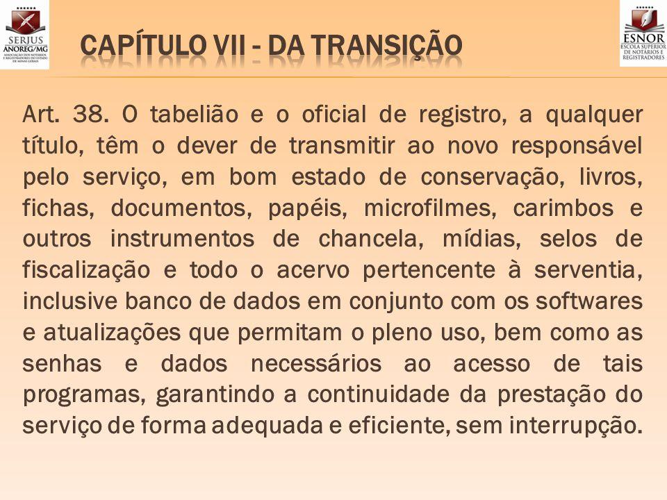 CAPÍTULO VII - DA TRANSIÇÃO
