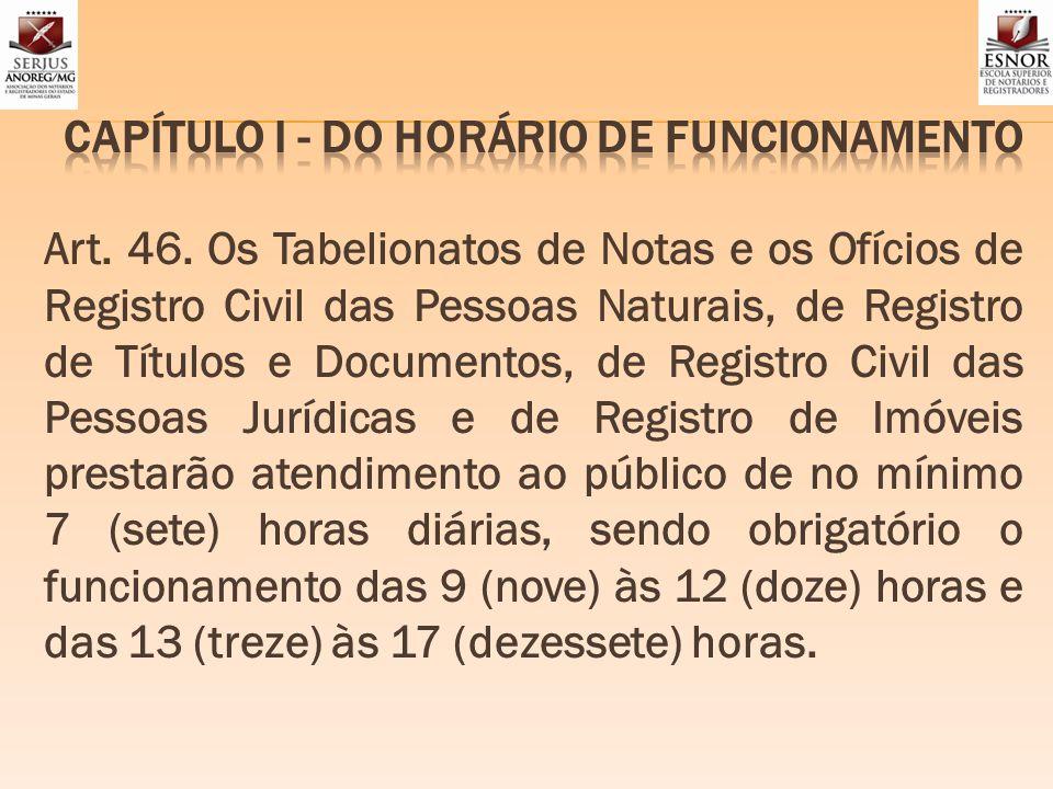 CAPÍTULO I - DO HORÁRIO DE FUNCIONAMENTO