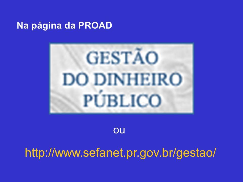 Na página da PROAD ou http://www.sefanet.pr.gov.br/gestao/