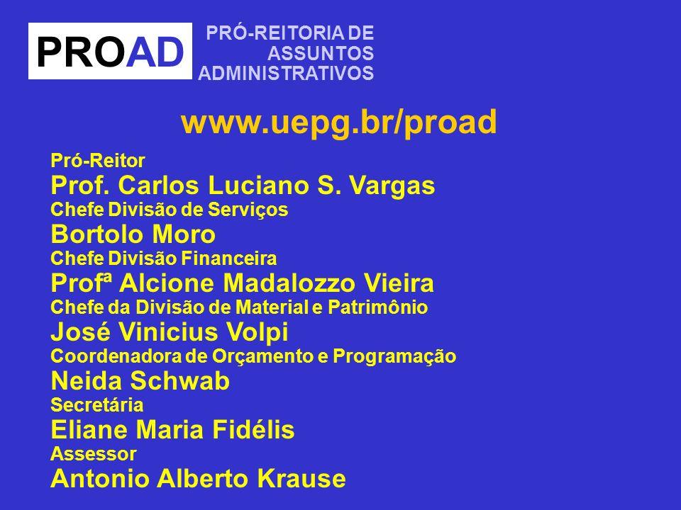 PROAD www.uepg.br/proad Prof. Carlos Luciano S. Vargas Bortolo Moro