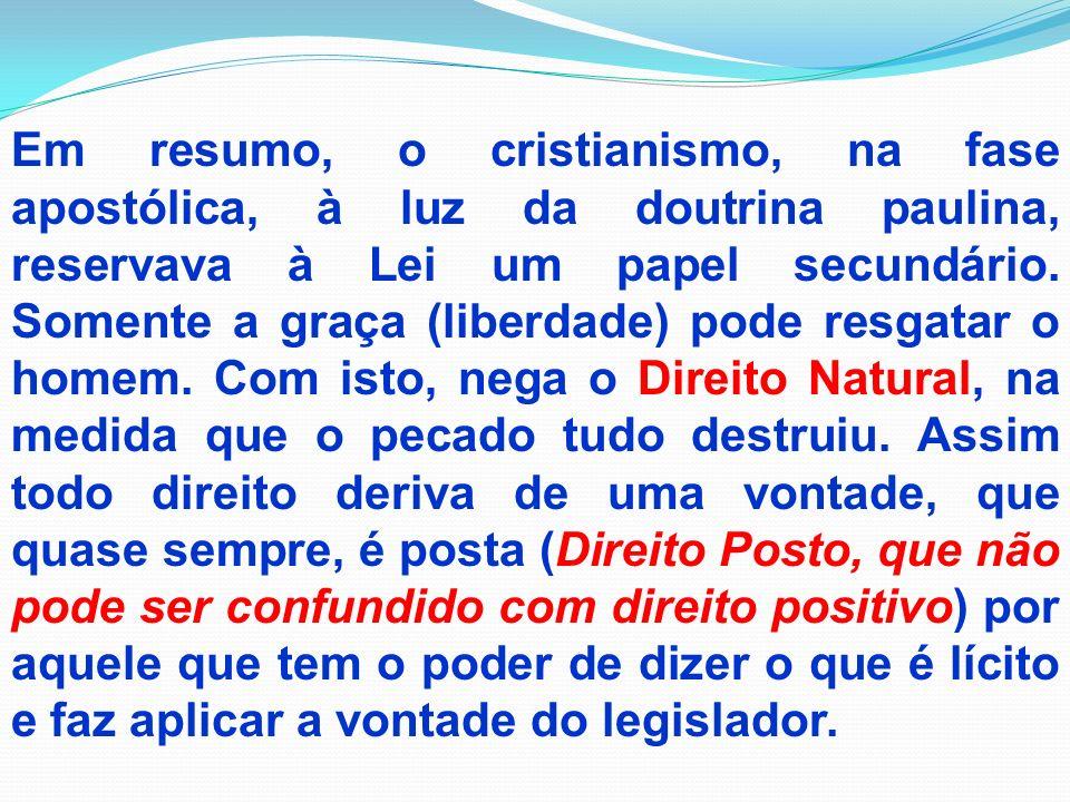 Em resumo, o cristianismo, na fase apostólica, à luz da doutrina paulina, reservava à Lei um papel secundário.