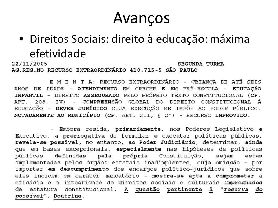 Avanços Direitos Sociais: direito à educação: máxima efetividade