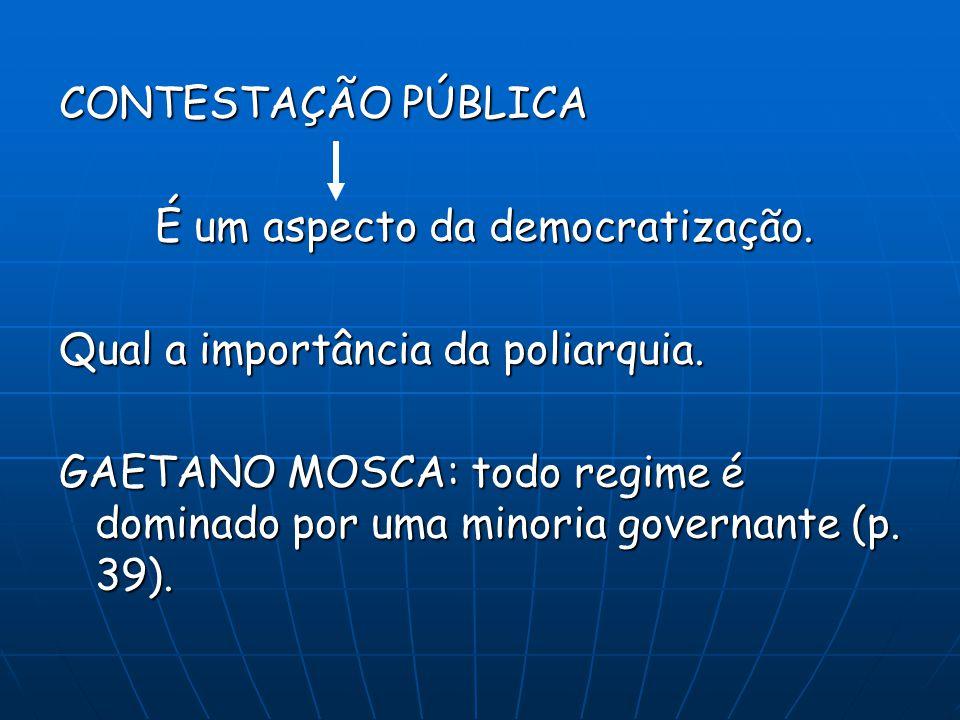 CONTESTAÇÃO PÚBLICA É um aspecto da democratização. Qual a importância da poliarquia.