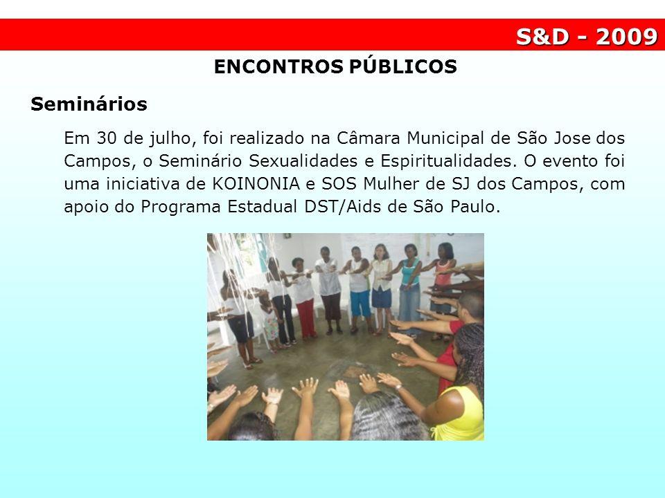 S&D - 2009 ENCONTROS PÚBLICOS Seminários