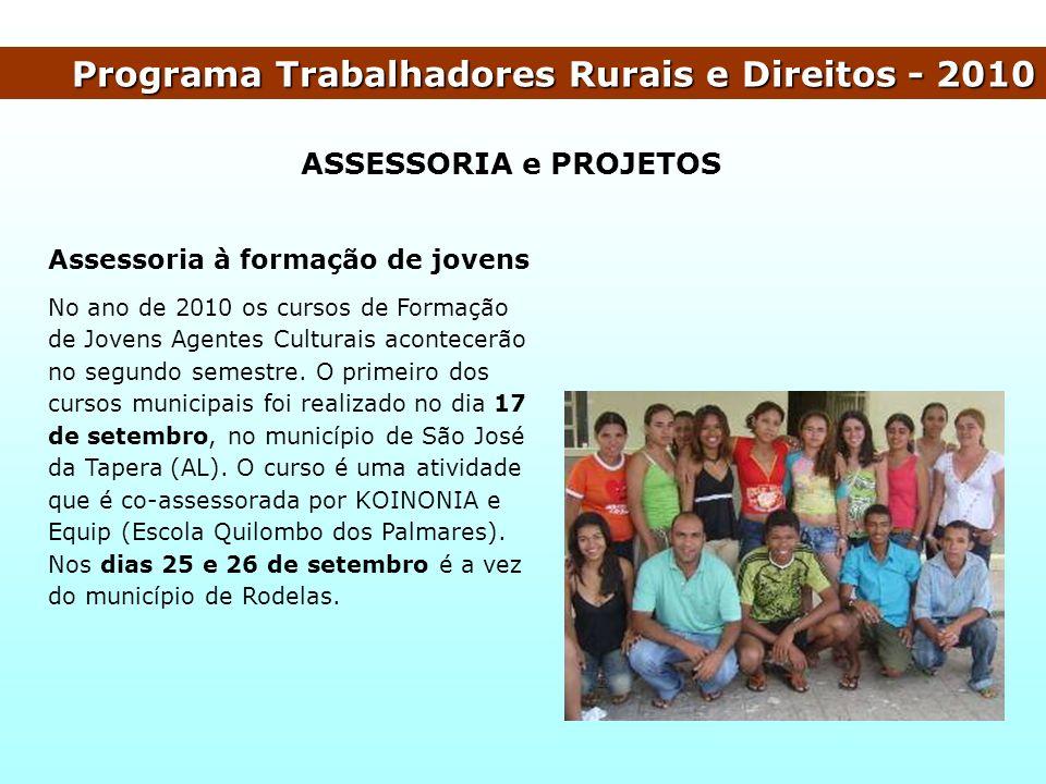Programa Trabalhadores Rurais e Direitos - 2010