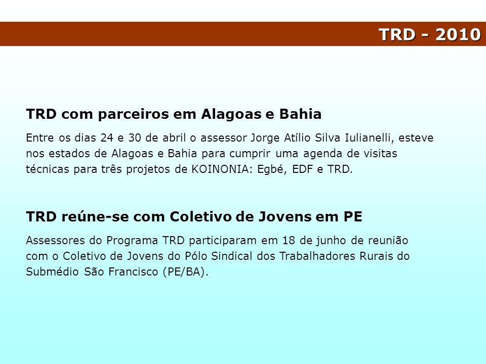 TRD - 2010 TRD com parceiros em Alagoas e Bahia