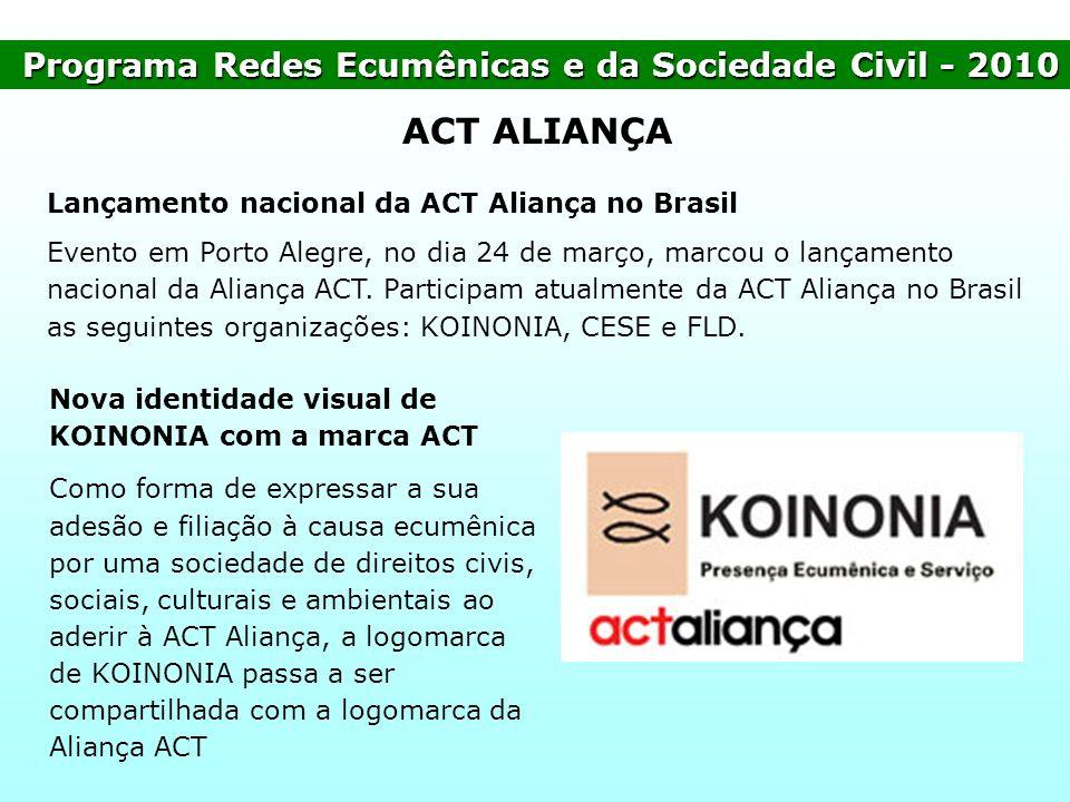 ACT ALIANÇA Programa Redes Ecumênicas e da Sociedade Civil - 2010